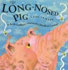 The Long-Nosed Pig: A Pop-up Book - Keith Faulkner, Jonathan Lambert