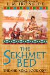 The Sekhmet Bed (The She-King) (Volume 1) - L. M. Ironside