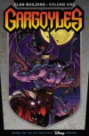 Gargoyles: Clan Building Volume 1: Clan Building v. 1 - Greg Weisman
