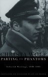 Parting from Phantoms: Selected Writings, 1990-1994 - Christa Wolf