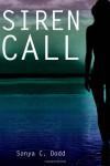 Siren Call - Sonya C. Dodd