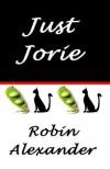 Just Jorie - Robin Alexander