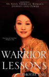 Warrior Lessons: An Asian American Woman's Journey into Power - Phoebe Eng