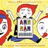 Ann and Nan Are Anagrams: A Mixed-Up Word Dilemma - Mark Shulman, Adam McCauley