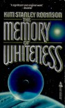 The Memory of Whiteness - Kim Stanley Robinson