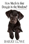 How Much is That Doggie In The Window - Barry Lowe