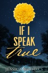 If I Speak True - Jessica L. Brooks