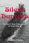 Silent Hunters: German U-Boat Commanders of World War Two -