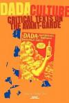 Dada Culture: Critical Texts On The Avant Garde (Avant Garde Critical Studies 18) (Avant Garde Critical Studies) - Dafydd Glyn Jones