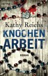Knochenarbeit  - Kathy Reichs, Klaus Berr
