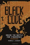 Black Code: The Battle for the Future of Cyberspace - Ronald J. Deibert, Katie  Hafner