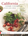 California Home Cooking: 400 Recipes that Celebrate the Abundance of Farm and Garden, Orchard and Vineyard, Land and Sea - Michele Anna Jordan