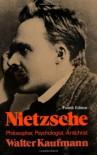 Nietzsche: Philosopher, Psychologist, Antichrist - Walter Kaufmann