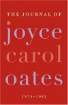 The Journal of Joyce Carol Oates - Joyce Carol Oates, Greg Johnson