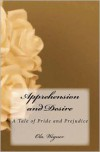 Apprehension And Desire: A Tale Of Pride And Prejudice - Ola Wegner, Janusz Wilczynski