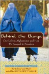 Behind the Burqa: Our Life in Afghanistan and How We Escaped to Freedom - Batya Swift Yasgur, Sulima and Hala