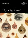 Why They Cried - Jim Hanas