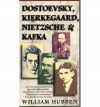 Dostoevsky, Kierkegaard, Nietzsche and Kafka - William Hubben