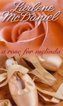 A Rose for Melinda - Lurlene McDaniel