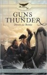 Guns of Thunder (Faith & Freedom Trilogy #1) - Douglas Bond