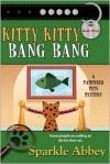 Kitty Kitty Bang Bang - Sparkle Abbey