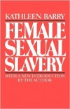 Female Sexual Slavery - Kathleen L. Barry