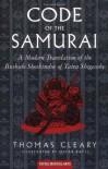 Code of the Samurai: A Modern Translation of the Bushido Shoshinshu of Taira Shigesuke - Thomas Cleary, Oscar Ratti