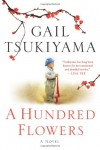 A Hundred Flowers - Gail Tsukiyama