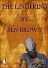The Lingering - Ben Brown