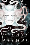 The Last Animal - Abby Geni