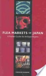 Flea Markets of Japan: A Pocket Guide for Antique Buyers - Theodore T. Manning