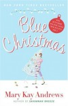 Blue Christmas: Now with More Holiday Cheer (New Recipes Too!) - Mary Kay Andrews