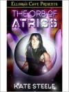 The Orb of Atrios - Kate Steele