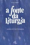 A fonte da liturgia - Jean Corbon, José de Leão Cordeiro