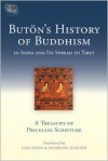 Butön's History of Buddhism in India and Its Spread to Tibet: A Treasury of Priceless Scripture - Butön Richen Drup, Lisa Stein, Ngawang Zangpo