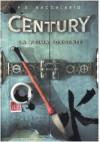 La prima sorgente. Century: 4 - Pierdomenico Baccalario