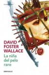 La niña del pelo raro - David Foster Wallace