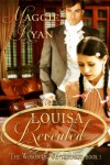 Louisa Revealed: Women of Wintercrest Book One - Maggie Ryan