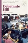 Debutante Hill - Lois Duncan