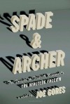 Spade & Archer: The Prequel to Dashiell Hammett's The Maltese Falcon - Joe Gores
