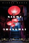 Night in Shanghai: A Novel - Nicole Mones