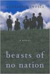 Beasts of No Nation - Uzodinma Iweala