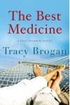 The Best Medicine (A Bell Harbor Novel) - Tracy Brogan
