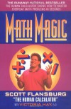 Math Magic: The Human Calculator Shows How to Master Everyday Math Problems in Seconds - Scott Flansburg