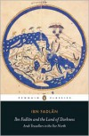 Ibn Fadlan and the Land of Darkness: Arab Travellers in the Far North - Ibn Fadlan,  Paul Lunde (Translator),  Caroline Stone (Translator)