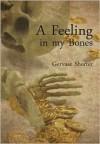 A Feeling in My Bones - Gervase Shorter