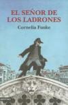 El Señor De Los Ladrones - Cornelia Funke