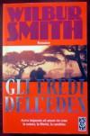 Gli eredi dell'eden - Tea due, Wilbur Smith