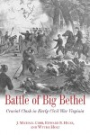 The Battle of Big Bethel: Crucial Clash in Early Civil War Virginia - J. Michael Cobb;Edward Hicks;Wythe Hicks