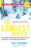 The Longest Winter: The Battle of the Bulge and the Epic Story of WWII's Most Decorated Platoon - Alex Kershaw